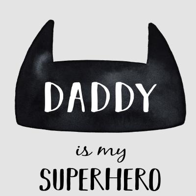 Daddy Is My Superhero