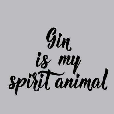 Gin Is My Spirit Animal