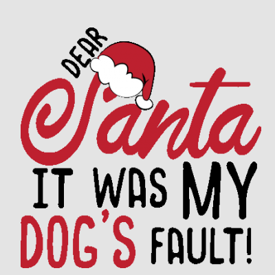 Dear Santa It was my Dog's Fault