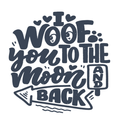 I Woof You To The Moon And Back