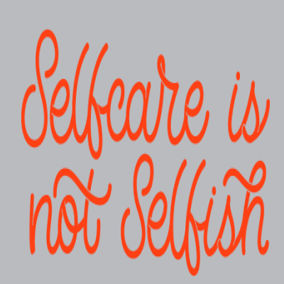 Selfcare Is Not Selfish
