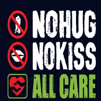 No Hug No Kiss All Care