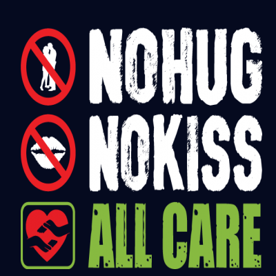 No Hug No Kiss All Care