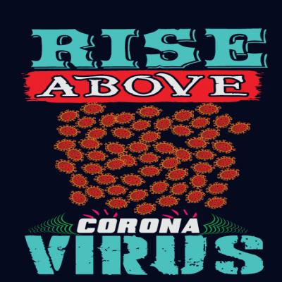 Rise Above Coronavirus