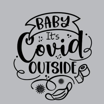 Baby It's Covid Outside