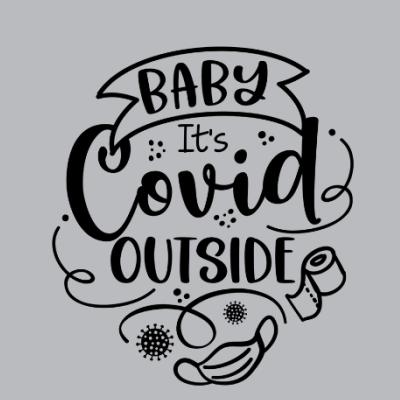 Baby It's Covid Outside