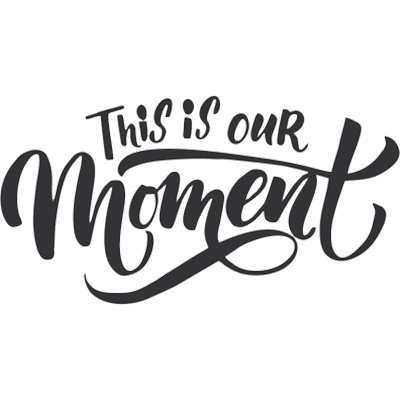 This is Our Moment