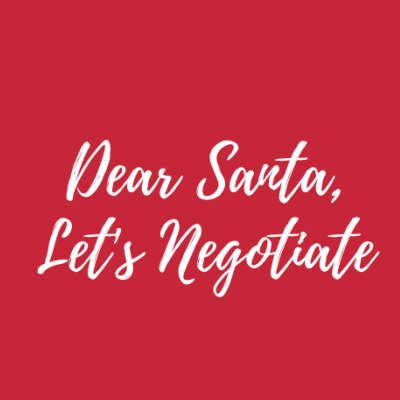 Dear Santa Lets Negotiate