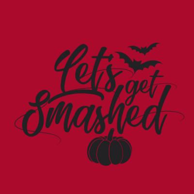 Lets Get Smashed