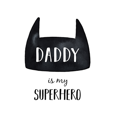 Daddy Is My Superhero