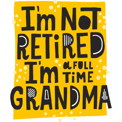 Im Not Retired Im A Full Time Grandma
