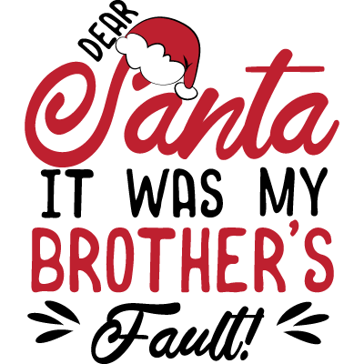 Dear Santa It was my Brother s fault