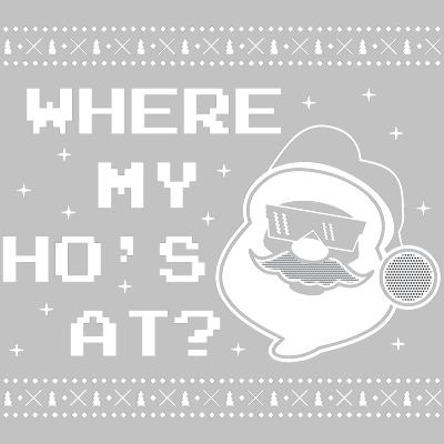 Where My Ho's At Santa
