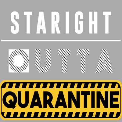 Straight Outta Quarantine Eng