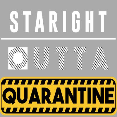 Straight Outta Quarantine