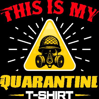 This is My Quarantine T-Shirt