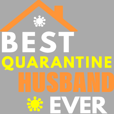 Best Quarantine Husband Ever
