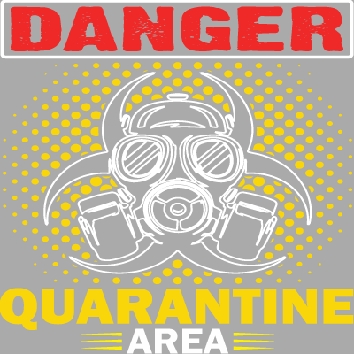 Danger Quarantine Area