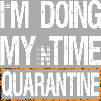 Je Fais Mon Temps en Quarantaine