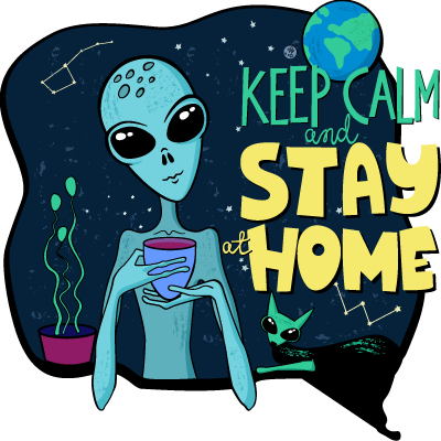 Keep Calm and Stay Home Alien
