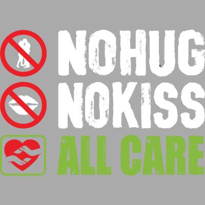 Pas de Hug Pas de Kiss Tout Soins