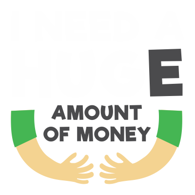 I Need a Hug(e) Amount of Money