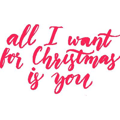 Tout Je Veux Pour Noël Est Toi