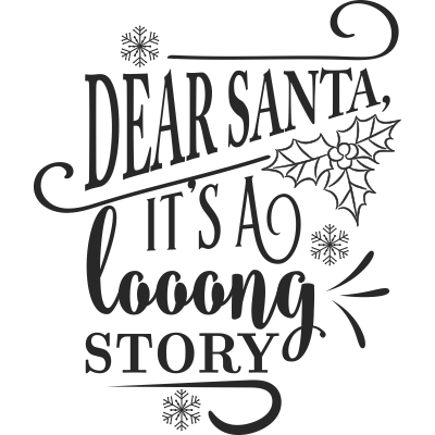 Dear Santa Its a Long Story