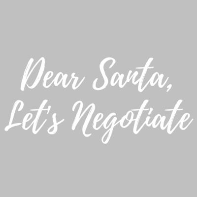 Dear Santa Lets Negotiate