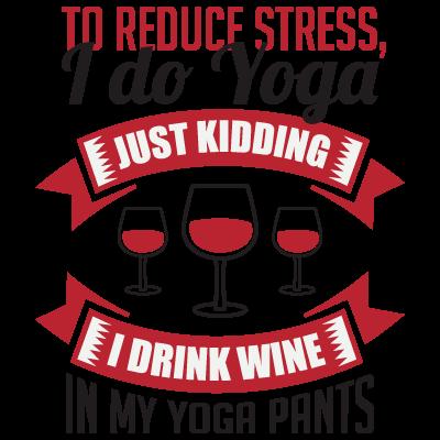 I Drink Wine In My Yoga Pants En